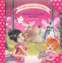 Le petit monde d'Hortense, Hortense au palais des fées : & autres histoires