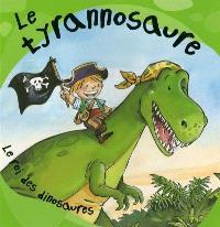 Le tyrannossaure, le roi des dinosaures