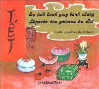 Légende des gâteaux du Têt = Su tich banh giay banh chung : conte populaire du Viêt-nam