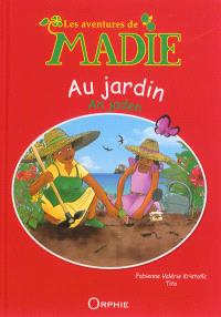 Les aventures de Madie, Au jardin = An jaden