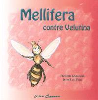 Les aventures de Mellifera. Volume 2, Mellifera contre Velutina