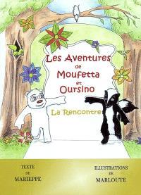 Les aventures de Moufetta et Oursino : la rencontre