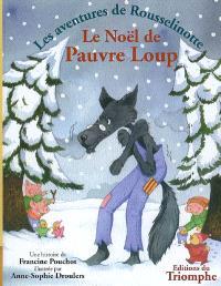Les aventures de Rousselinotte. Volume 3, Le Noël de Pauvre Loup !