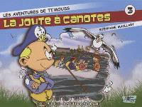 Les aventures de Ti'mouss. Volume 3, La joute à canotes