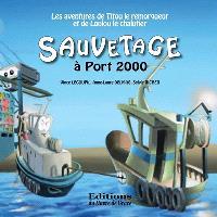 Les aventures de Titou le remorqueur et de Loulou le chalutier, Sauvetage à Port 2000