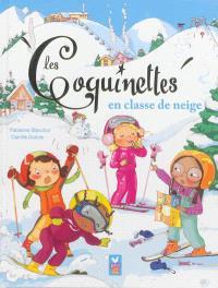 Les coquinettes, Les coquinettes en classe de neige