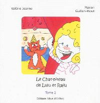 Les fabulettes de Lulu et Rafu. Volume 2, Le chat-piteau de Lulu et Rafu