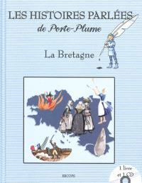 Les histoires parlées de Porte-Plume : six histoires pour découvrir la Bretagne