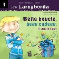 Les Larcyberda. Volume 3, Belle boucle, beau cadeau, il me le faut