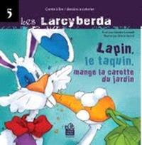 Les Larcyberda. Volume 5, Lapin, le taquin, mange la carotte du jardin
