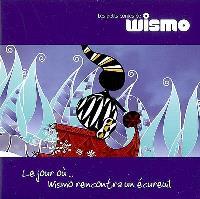 Les petits contes de Wismo. Volume 1, Le jour où... Wismo rencontra un écureuil