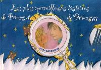 Les plus merveilleuses histoires de princes et princesses