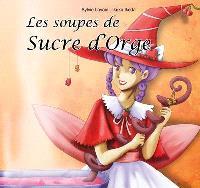 Les soupes de Sucre d'Orge
