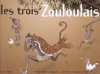 Les trois Zouloulais