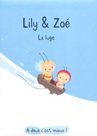 Lily & Zoé, La luge
