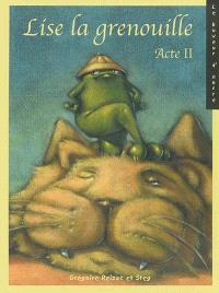 Lise la grenouille, acte 2