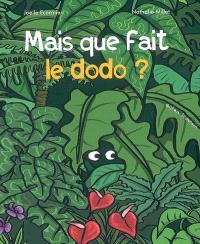 Mais que fait le dodo ?