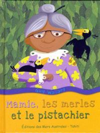 Mamie, les merles et le pistachier