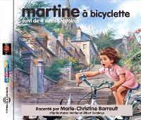 Martine à bicyclette : suivi de quatre autres histoires
