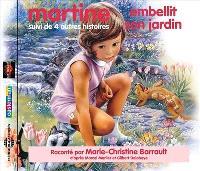 Martine embellit son jardin : suivi de quatre autres histoires