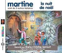 Martine, la nuit de Noël : suivi de cinq autres histoires