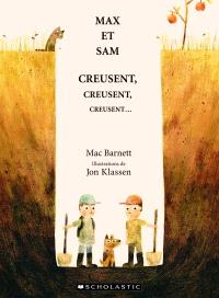 Max et Sam creusent, creusent, creusent...