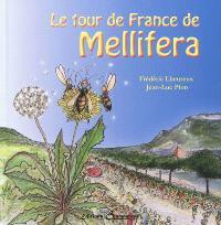 Mellifera. Volume 3, Le tour de France de Mellifera