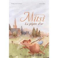 Mitsi, la petite souris : la pépite d'or