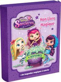 Les mini-sorcières : mon livre magique : 4 histoires + des baguettes magiques à colorier