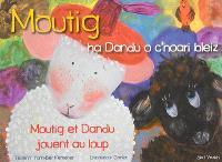 Moutig. Volume 4, Moutig ha Dandu o c'hoari bleiz = Moutig et Dandu jouent au loup
