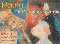 Moutig. Volume 5, Moutig ha Marzhin ar strobineller = Moutig et Merlin l'enchanteur