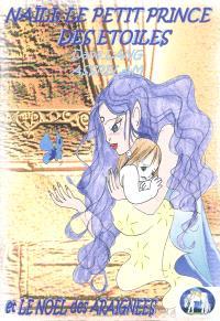 Naïli, le petit prince des étoiles; Le Noël des araignées : contes 3 et 4