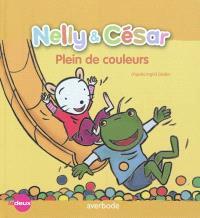Nelly & César, Nelly & César, plein de couleurs