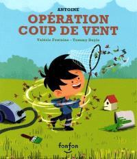 Antoine, Opération coup de vent