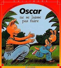 Oscar ne se laisse pas faire