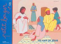 Petit berger. n° 98, Les amis de Jésus