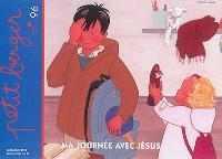 Petit berger. n° 96, Ma journée avec Jésus