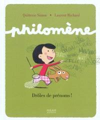 Philomène, Drôles de prénoms !