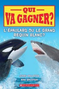 Qui va gagner? L'épaulard ou le grand requin blanc?