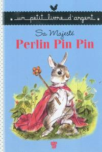 Sa Majesté Perlin Pin Pin