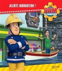 Sam le pompier, Alerte inondation !