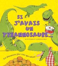 Si j'avais un tyrannosaure...