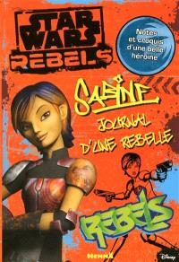 Star wars rebels : Sabine : journal d'une rebelle