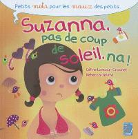Suzanna, pas de coup de soleil, na !
