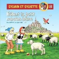 Sylvain et Sylvette. Volume 8, Bébert le petit mouton blanc