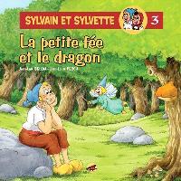 Sylvain et Sylvette. Volume 3, La petite fée et le dragon