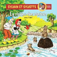 Sylvain et Sylvette. Volume 11, La rivière des castors