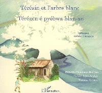 Térésin et l'arbre blanc = Térézen é pyébwa blan-an