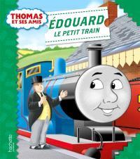 Thomas et ses amis, Edouard le petit train