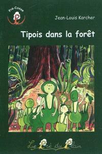 Tipois dans la forêt